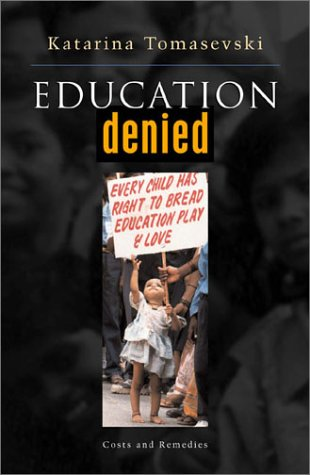 Education Denied: Costs and Remedies - Katarina Tomasevski
