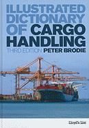 Illustrated Dictionary of Cargo Handling: Third Edition