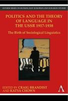 Politics and the Theory of Language in the USSR 1917-1938: The Birth of Sociological Linguistics