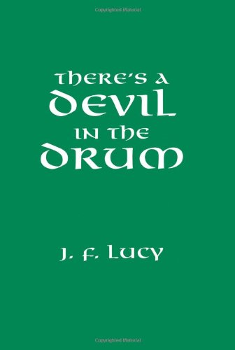 There's A Devil In The Drum - John F. Lucy