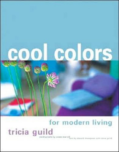Cool Colors: for Modern Living - Tricia Guild; Elspeth Thompson