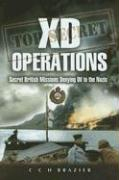 XD Operations: Secret British Missions Denying Oil to the Nazis