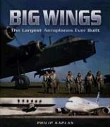 Big Wings: The Largest Aeroplane Ever Built