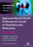 The Approved Mental Health Professional's Guide to Psychiatry and Medication: Second Edition