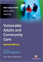 Vulnerable Adults and Community Care: Second Edition