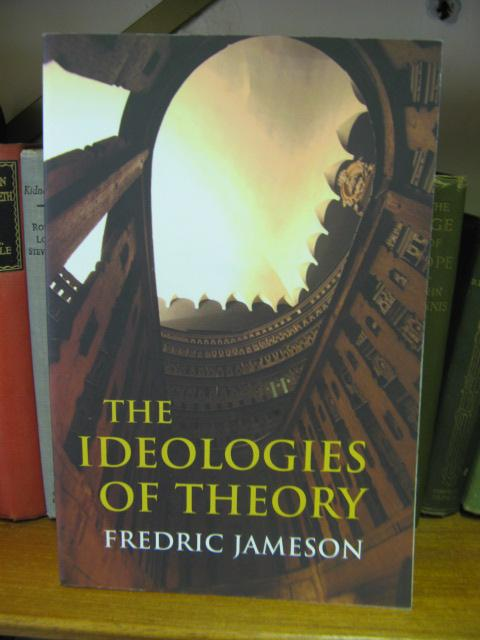 The Ideologies of Theory - Jameson, Fredric