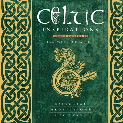 Celtic Inspirations: Essential Meditations and Texts - Lyn Webster Wilde