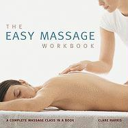 The Easy Massage Workbook: A Complete Massage Class in a Book