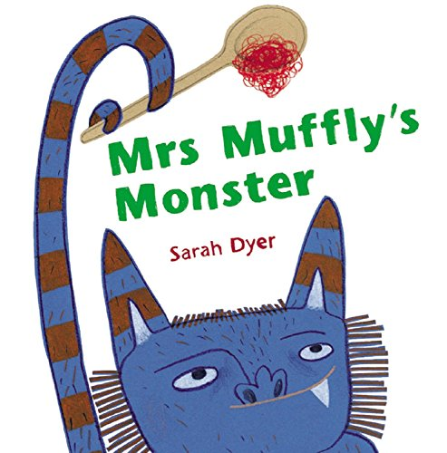Mrs. Muffly's Monster - Sarah Dyer