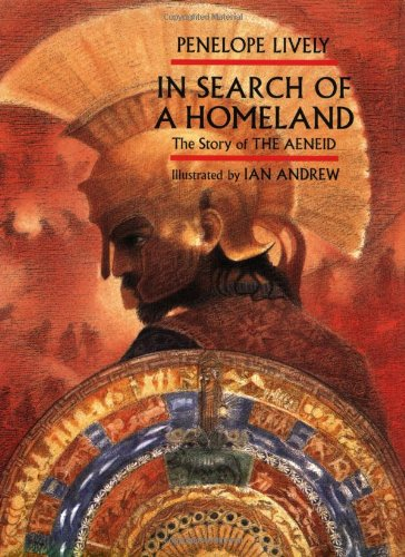 In Search of a Homeland: The Story of the Aeneid - Penelope Lively