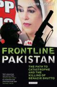 Frontline Pakistan: The Path to Catastrophe and the Killing of Benazir Bhutto