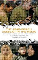 The Arab-Israeli Conflict in the Media: Producing Shared Memory and National Identity in the Global Television Era