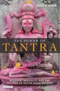 The Power of Tantra: Religion, Sexuality, and the Politics of South Asian Studies