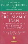 The Literature of Pre-Islamic Iran: Companion Volume I