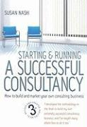 Starting & Running a Successful Consultancy: How to Build and Market Your Own Consulting Business