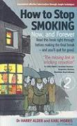 How to Stop Smoking: Now, and Forever