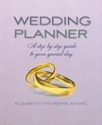Wedding Planner: A Step by Step Guide to Your Special Day