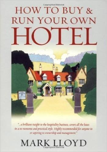 How to Buy and Run Your Own Hotel - Mark Lloyd
