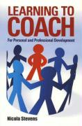 Learning to Coach: For Personal and Professional Development