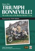 Save the Triumph Bonneville!: The Inside Story of the Meriden Workers' Co-Op