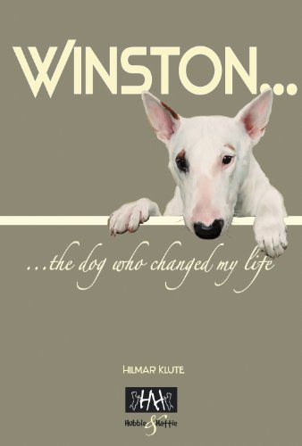 Winston: The Dog Who Changed My Life - Hilmar Klute