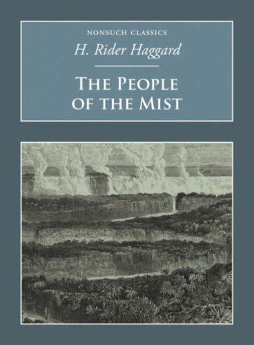 The People of the Mist (Nonsuch Classics) - H. Rider Haggard