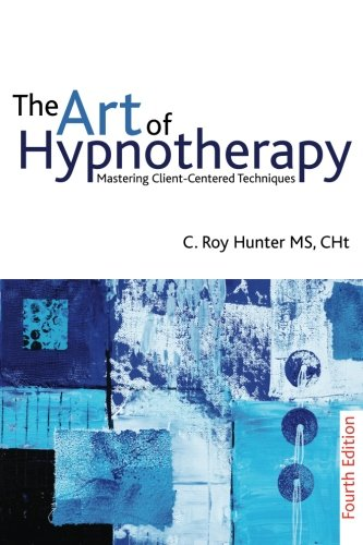 The Art of Hypnotherapy - Roy Hunter