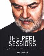The Peel Sessions: A Story of Teenage Dreams and One Man's Love of New Music