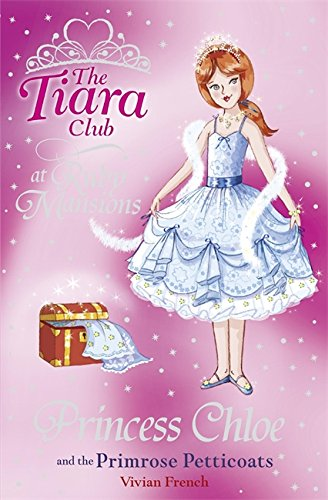 Princess Chloe and the Primrose Petticoats (Tiara Club) - Vivian French
