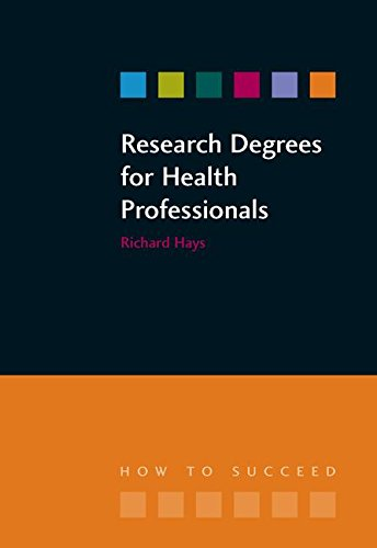 Research Degrees for Health Professionals - Richard Hays, Lesley Hallam