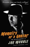 Memoirs of a Geezer: The Autobiography of Jah Wobble: Music, Mayhem, Life