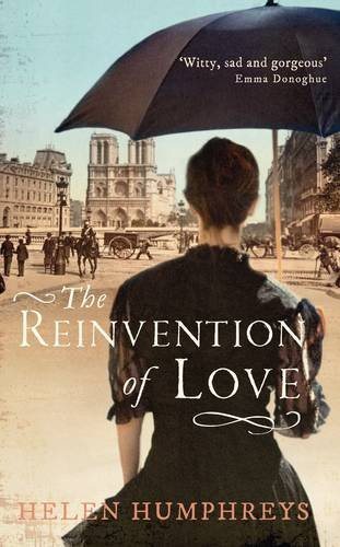 The Reinvention of Love - Helen Humphreys