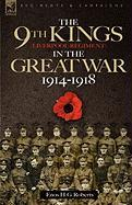 The 9th-The King's (Liverpool Regiment) in the Great War 1914 - 1918