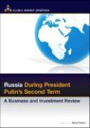 Russia During President Putin's Second Term: A Business and Investment Review