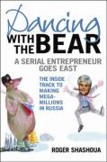 Dancing with the Bear: A Serial Entrepreneur Goes East