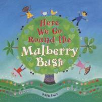 Here We Go Round the Mulberry