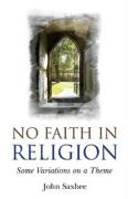 No Faith In Religion: some variations on a theme