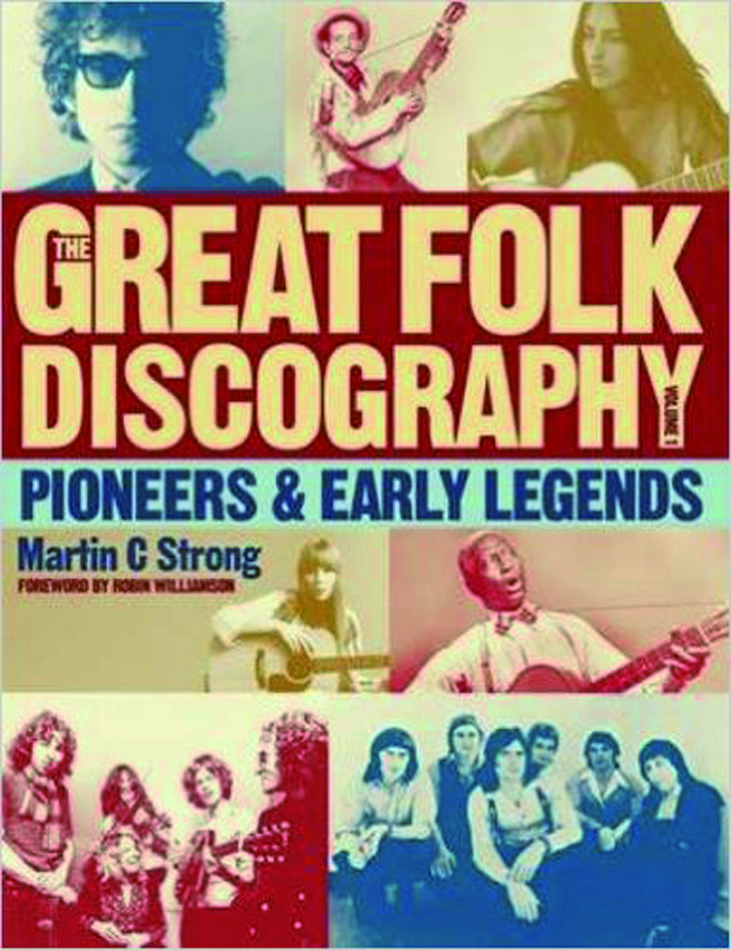 The Great Folk Discography, Vol. 1. Pioneers and Early Legends. - Von Martin C. Strong. Glasgow 2010.