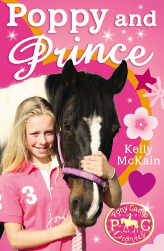 Poppy and Prince (Pony Camp Diaries) - Kelly McKain