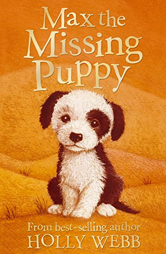 MAX THE MISSING PUPPY - HOLLY WEBB