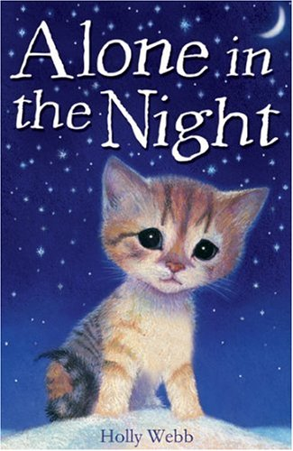 Alone in the Night (Holly Webb Animal Stories) - Holly Webb