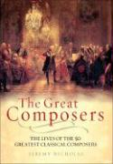 The Great Composers: The Lives and Music of 50 Great Classical Composers