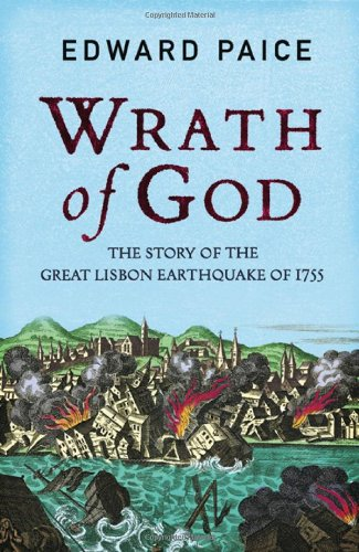 Wrath of God: The Great Lisbon Earthquake of 1755 - Edward Paice