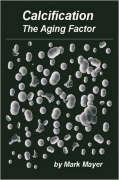 Calcification: The Aging Factor, How to Defuse the Calcium Bomb