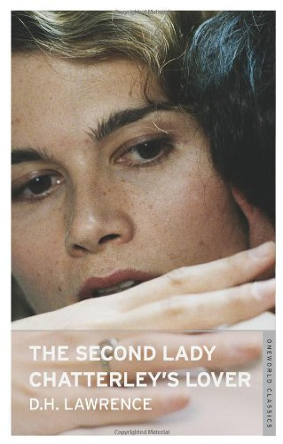The Second Lady Chatterley's Lover (Oneworld Classics) - D. H. Lawrence