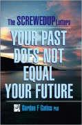 The Screwedup Letters: Your Past Does Not Equal Your Future