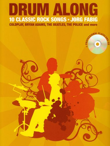 Drum Along: 10 Classic Rock Songs (Book and CD) - Jorg Fabig