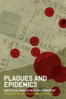 Plagues and Epidemics: Infected Spaces Past and Present