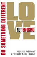 Love Not Smoking...Do Something Different