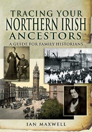 Tracing Your Northern Irish Ancestors: A Guide for Family Historians (Family History) - Ian Maxwell